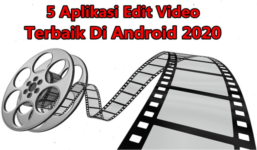 5 Aplikasi edit video terbaik di android 2020